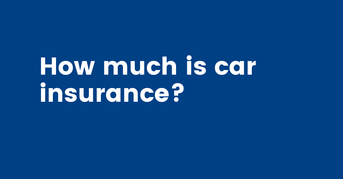 What Is The Average Cost To Insurance My Car